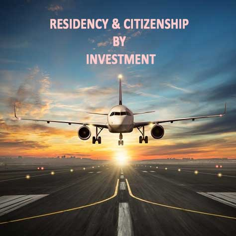 RESIDENCY & CITIZENSHIP BY INVESTMENT