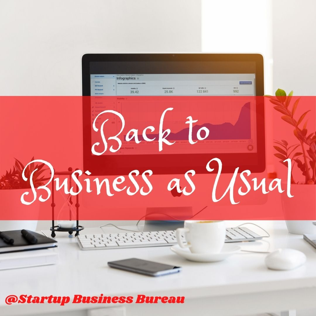 We are going Back to Business as Usual !!!